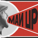 1000 LONDONERS MOVIE NIGHTS PRESENTS: MAN UP!
